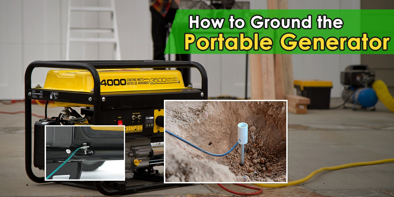 How to Ground the Portable Generator